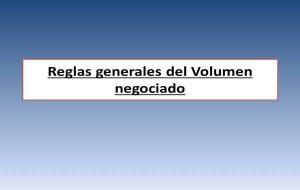 Reglas Generales para el Volumen negociado
